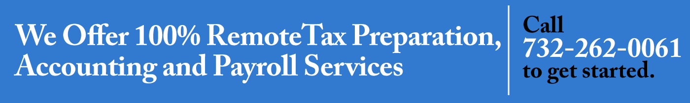 We Offer 100% RemoteTax Preparation,  Accounting and Payroll Services